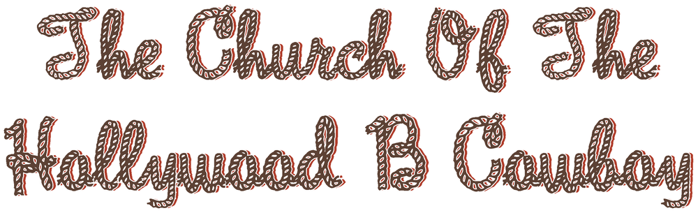 Church Of The Hollywood B Cowboy (Logo)